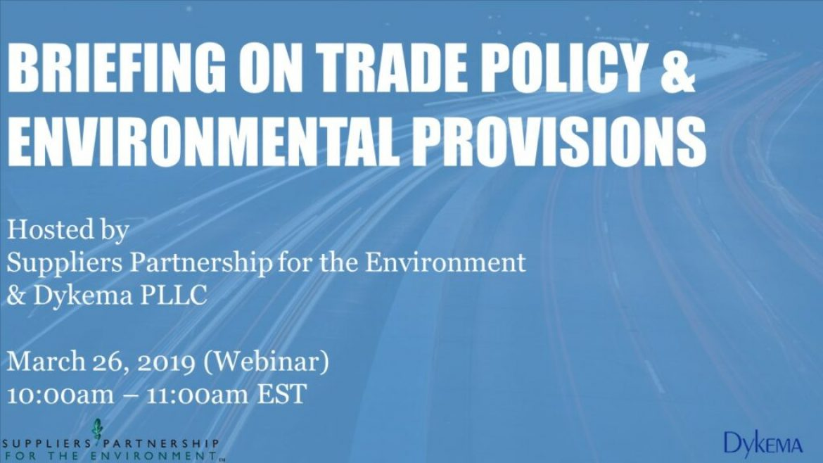 SP/Dykema Webinar on Trade Policy & Environmental Provisions
